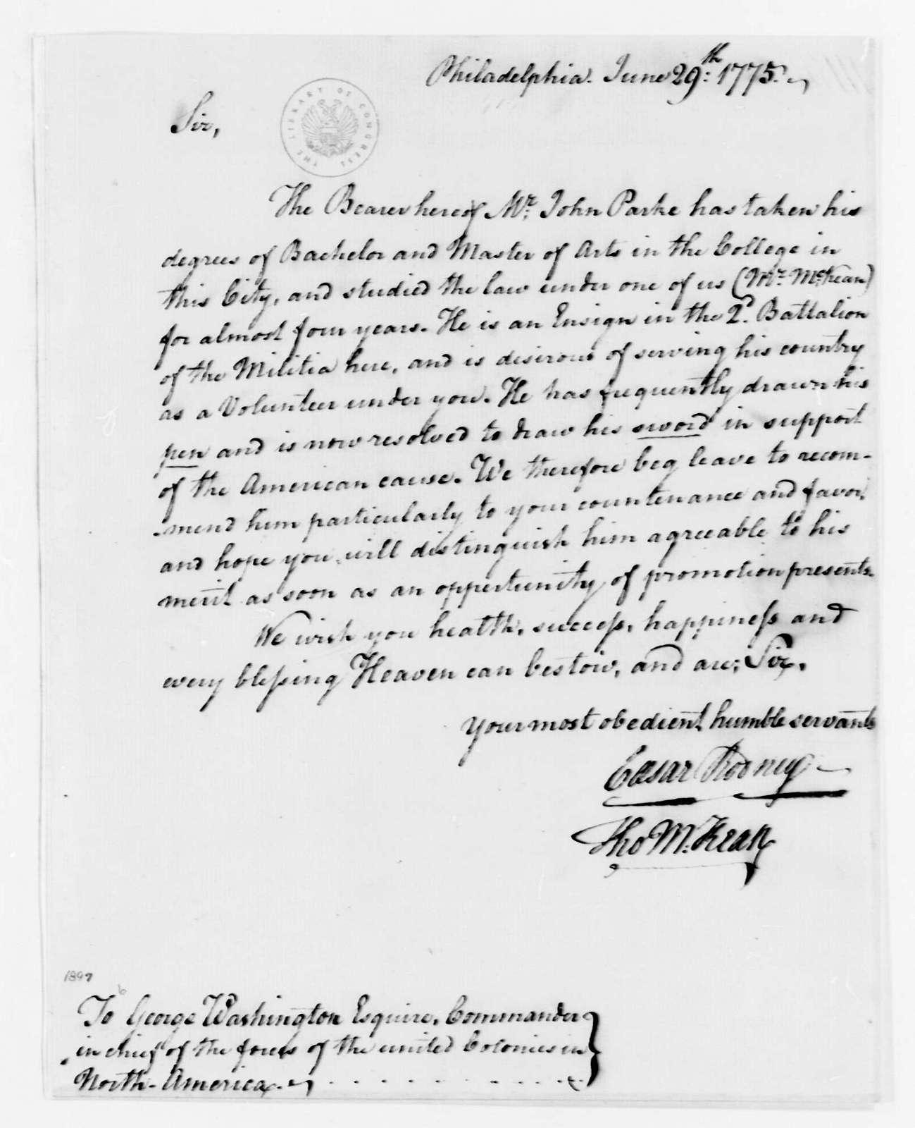 George Washington Papers, Series 4, General Correspondence: Caesar Rodney and Thomas McKean to George Washington, June 29, 1775, Recommendation of John Parke
