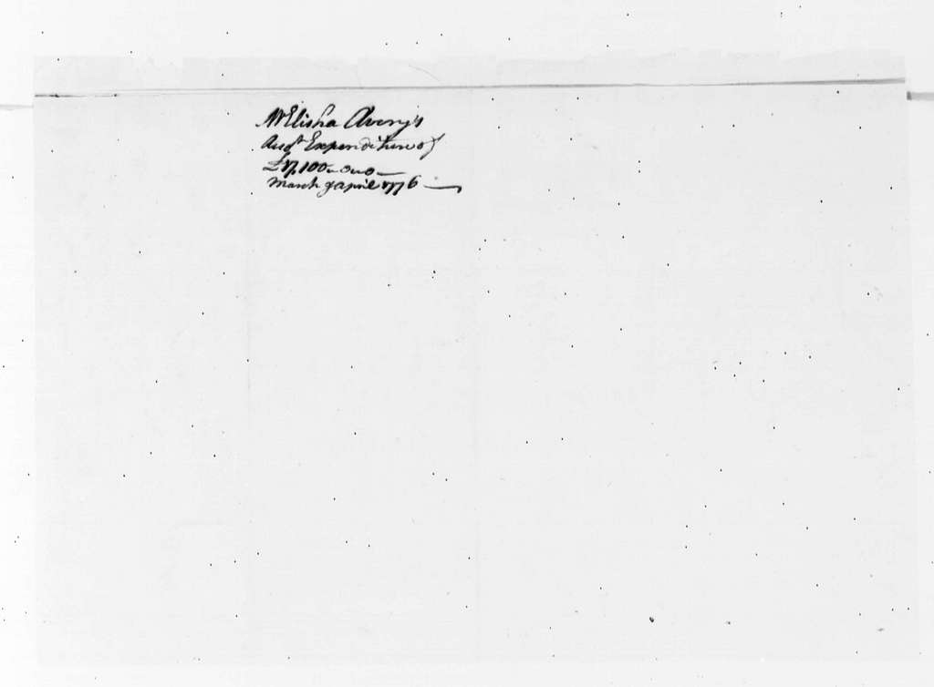 George Washington Papers, Series 4, General Correspondence: Elisha Avery, April 1776, Expense Account