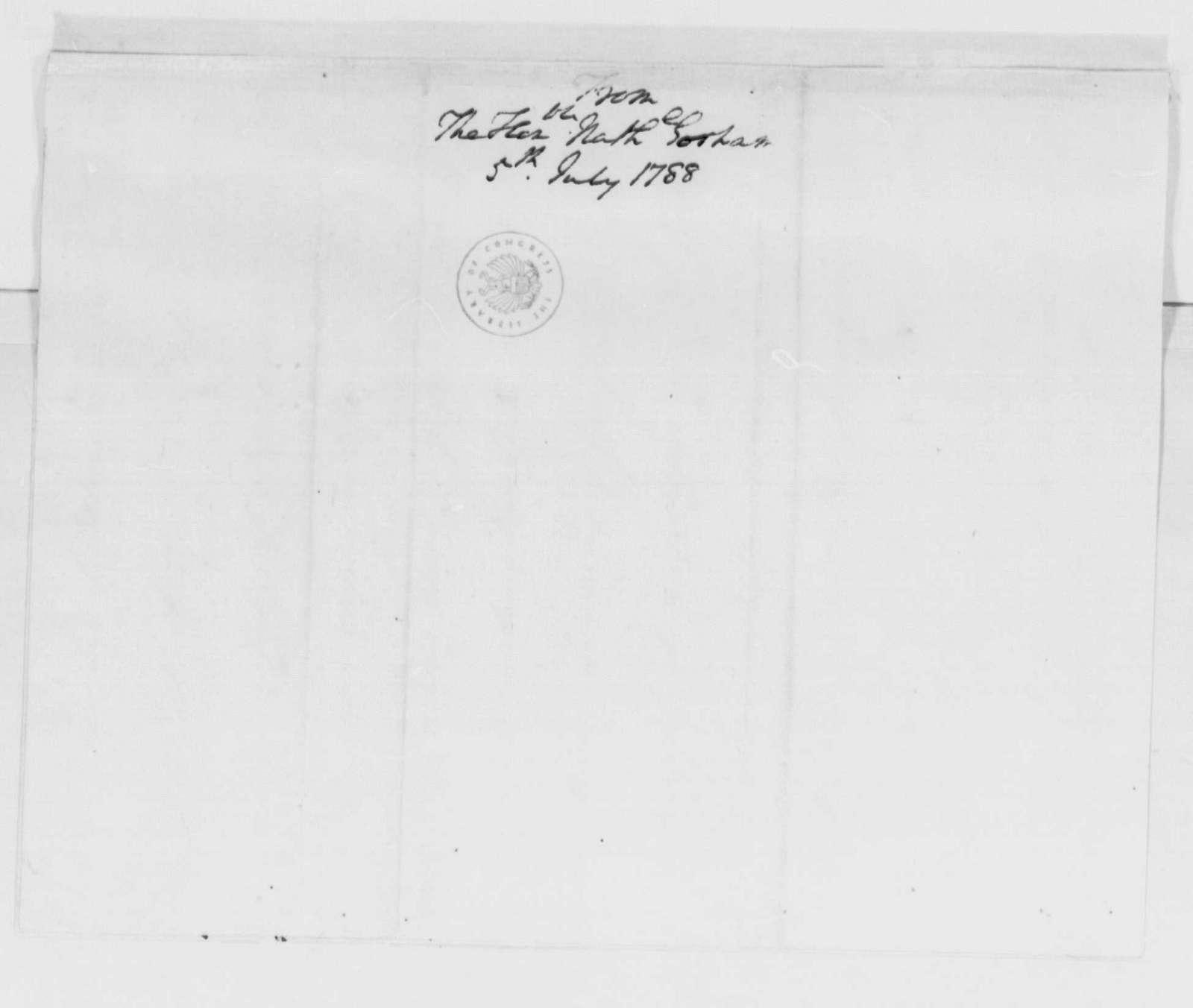 George Washington Papers, Series 4, General Correspondence: Nathaniel Gorham to George Washington, July 5, 1788
