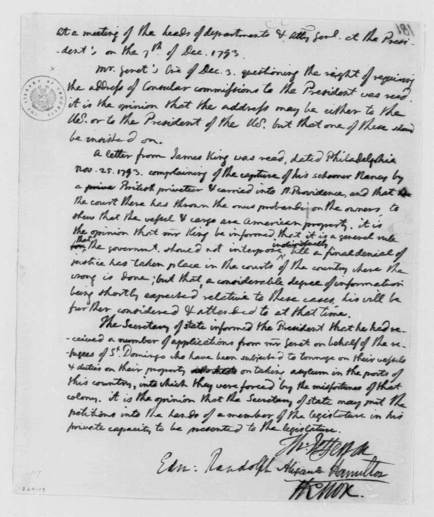 George Washington Papers, Series 4, General Correspondence: Cabinet (Thomas Jefferson, Edmond Randolph, Alexander Hamilton, Henry Knox) to George Washington, December 7, 1793, Opinion on French Consuls