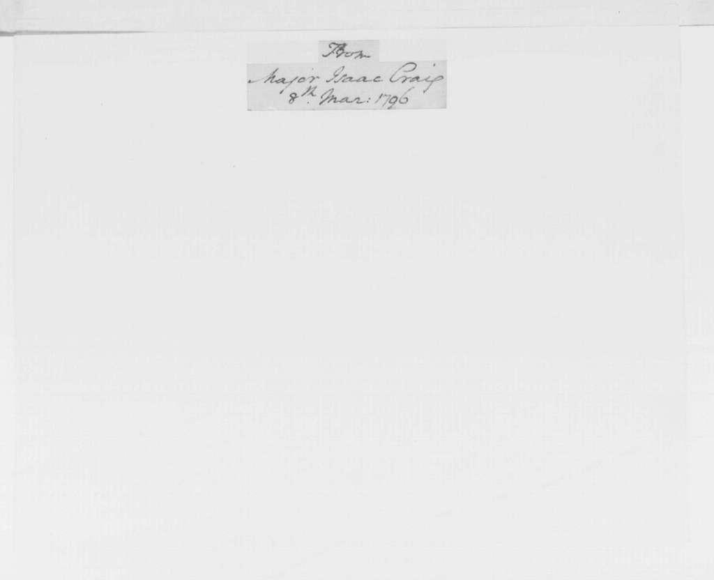 George Washington Papers, Series 4, General Correspondence: Isaac Craig to George Washington, March 8, 1796