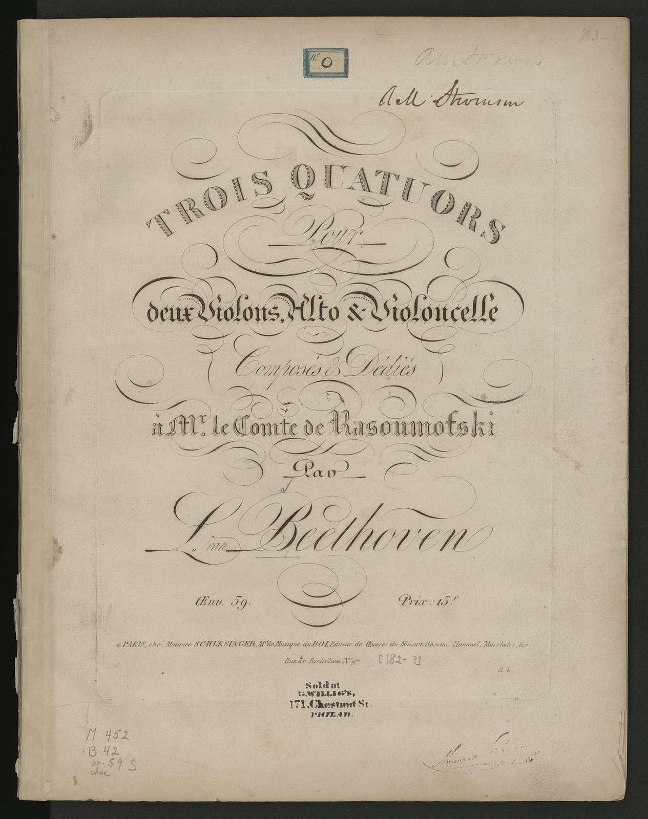 Trois quatuors por deux violons, alto & violoncelle composés & dédiés à M. le Compte de Rasoumofski par L. van Beethoven, Oeuv. 59