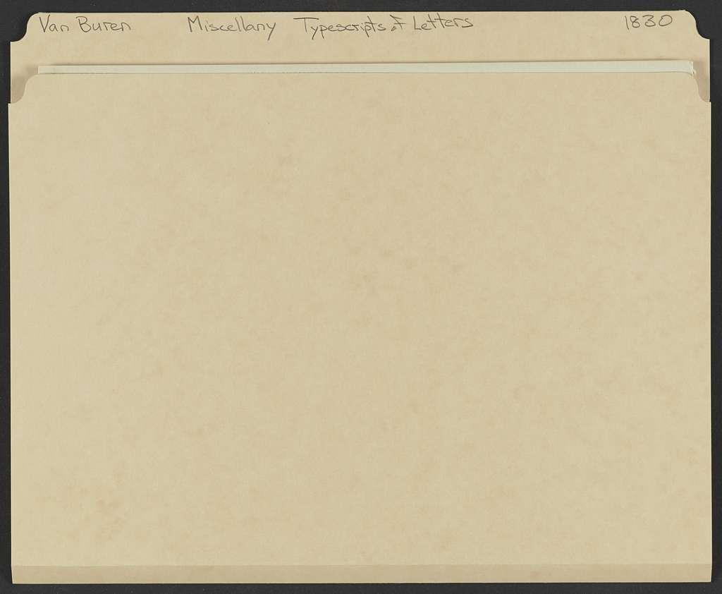 Martin Van Buren Papers: Series 7, Miscellany, 1814-1910; Typescripts of letters in Series 2, 1814-1845; 1830