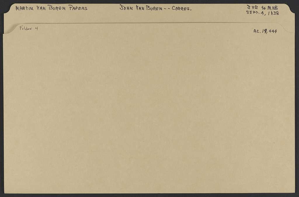 Martin Van Buren Papers: Series 8, Addenda, 1799-1862; 1986 Addition; John Van Buren file; Correspondence; 1838, Sept. 4