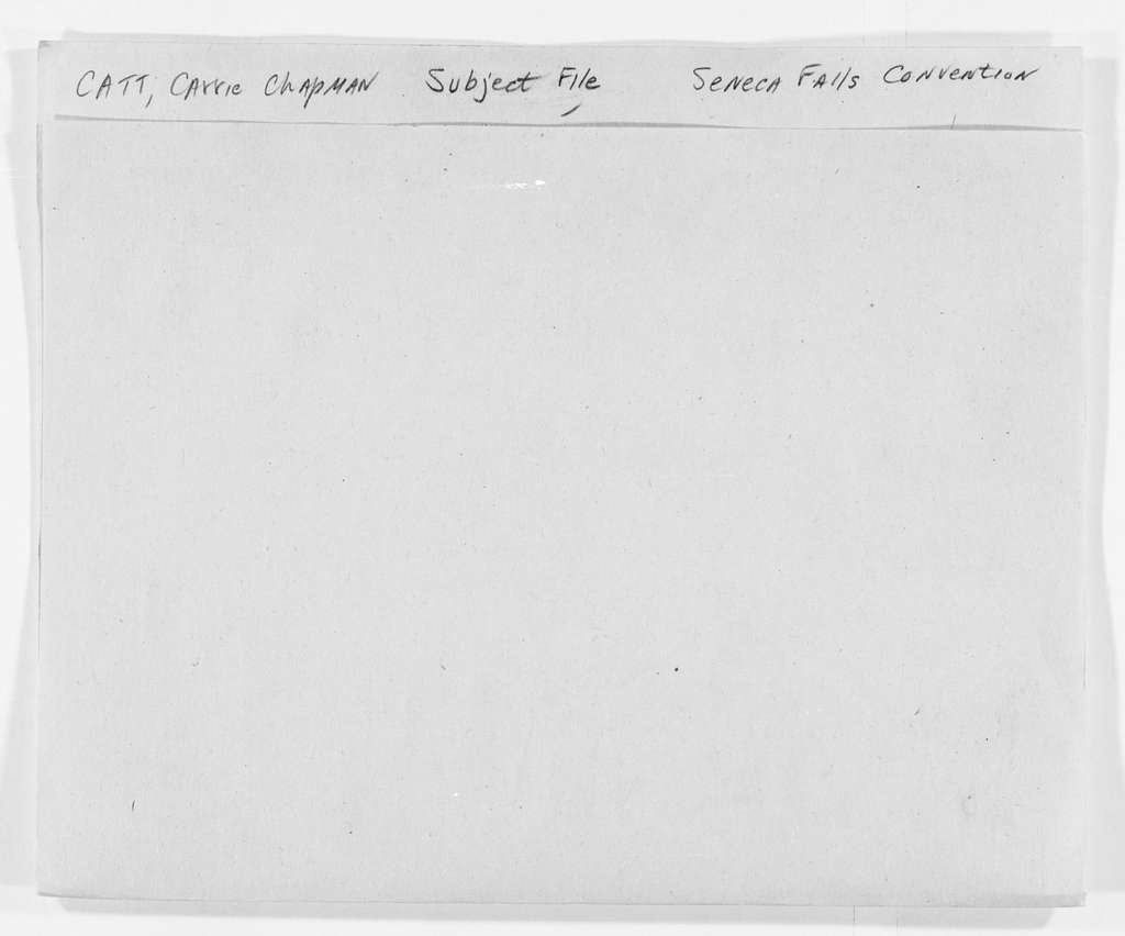 Carrie Chapman Catt Papers: Subject File, 1848-1950; Seneca Falls Convention, Seneca, N.Y., 1848, with comments, 1948