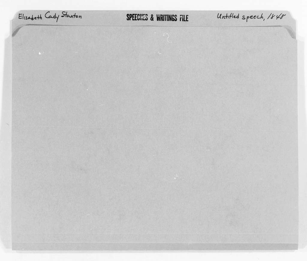 Elizabeth Cady Stanton Papers: Speeches and Writings, 1848-1902; Speeches; 1848, untitled