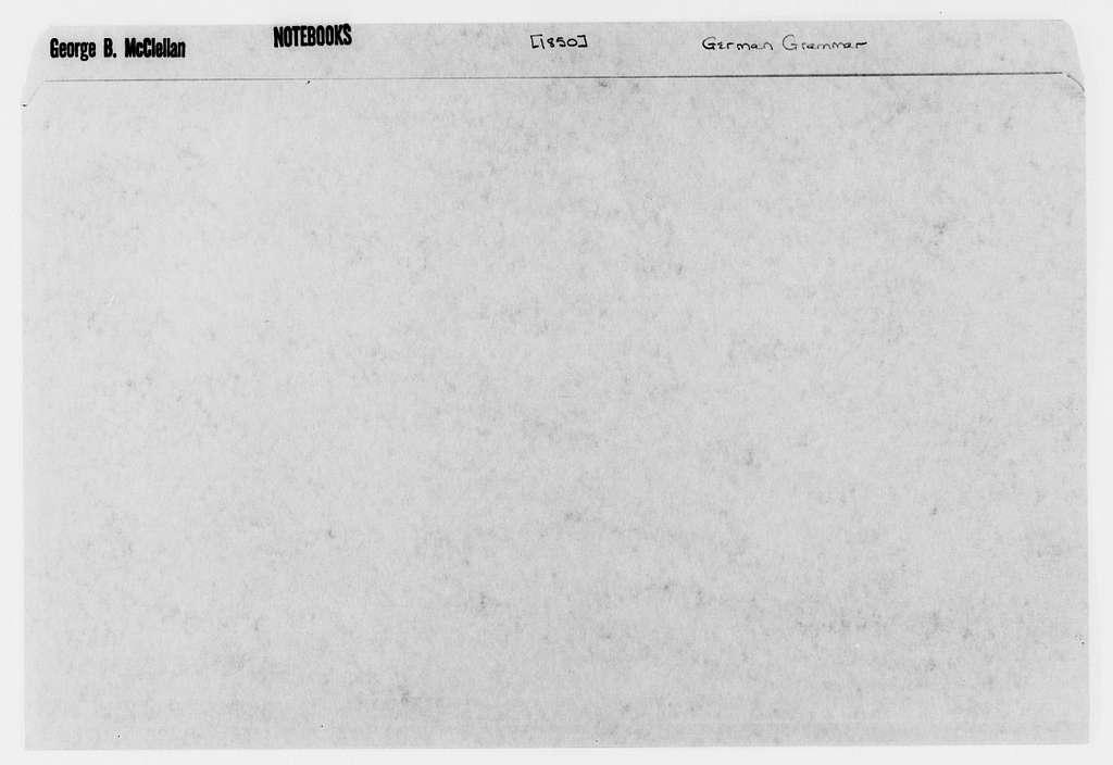 George Brinton McClellan Papers: Notebooks, 1842-1885; German grammar notes, 1850