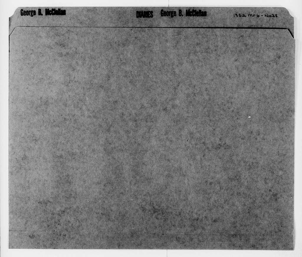 George Brinton McClellan Papers: Diaries, 1846-1884; McClellan, George B. (1826-1885); 1852, Mar. 6-Nov. 28