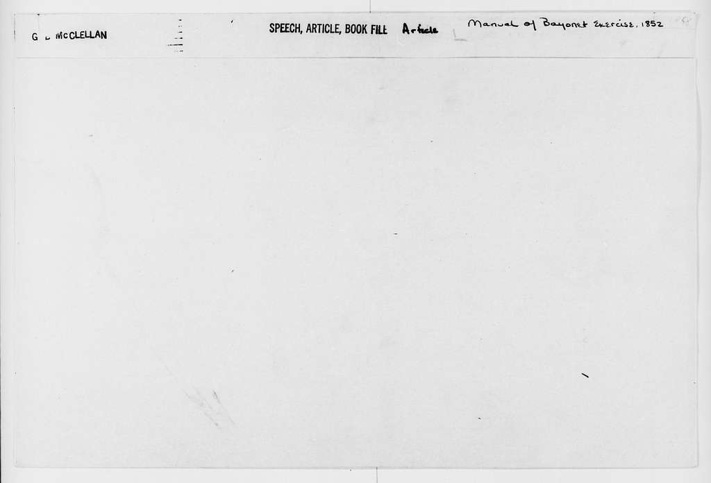 """George Brinton McClellan Papers: Speech, Article, and Book File, 1864-1885; Articles; """"Manual of Bayonet Exercise,"""" 1852"""