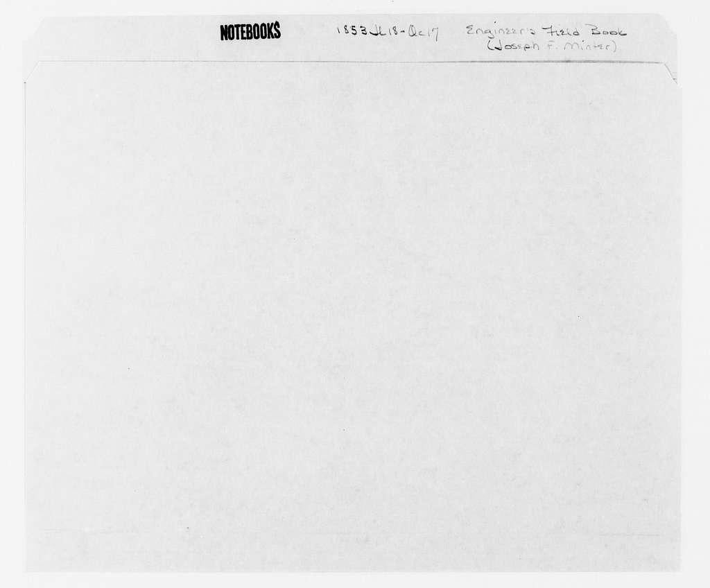 George Brinton McClellan Papers: Notebooks, 1842-1885; Engineer's field book, by Joseph F. Minter, 1853, July 18-Oct. 17