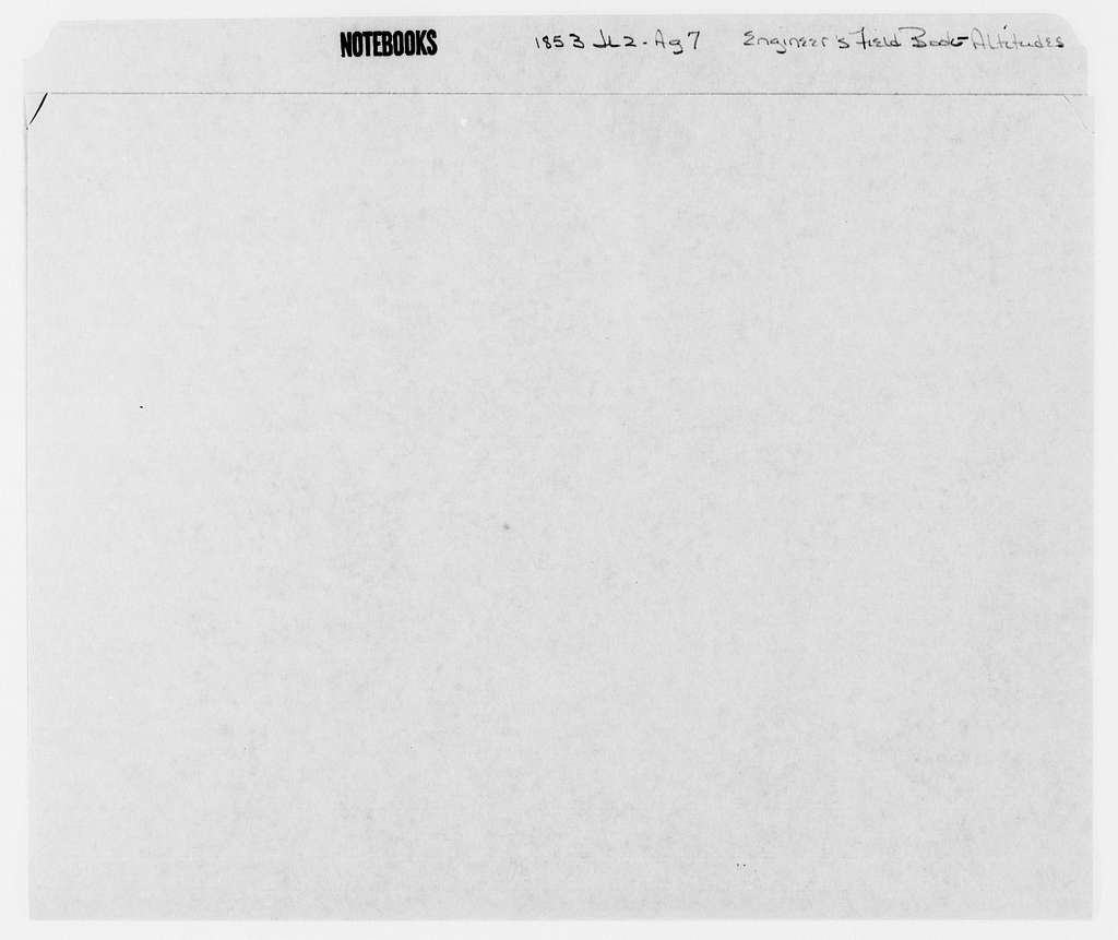 George Brinton McClellan Papers: Notebooks, 1842-1885; Engineer's field books; Altitudes, 1853; July 2-Aug. 7