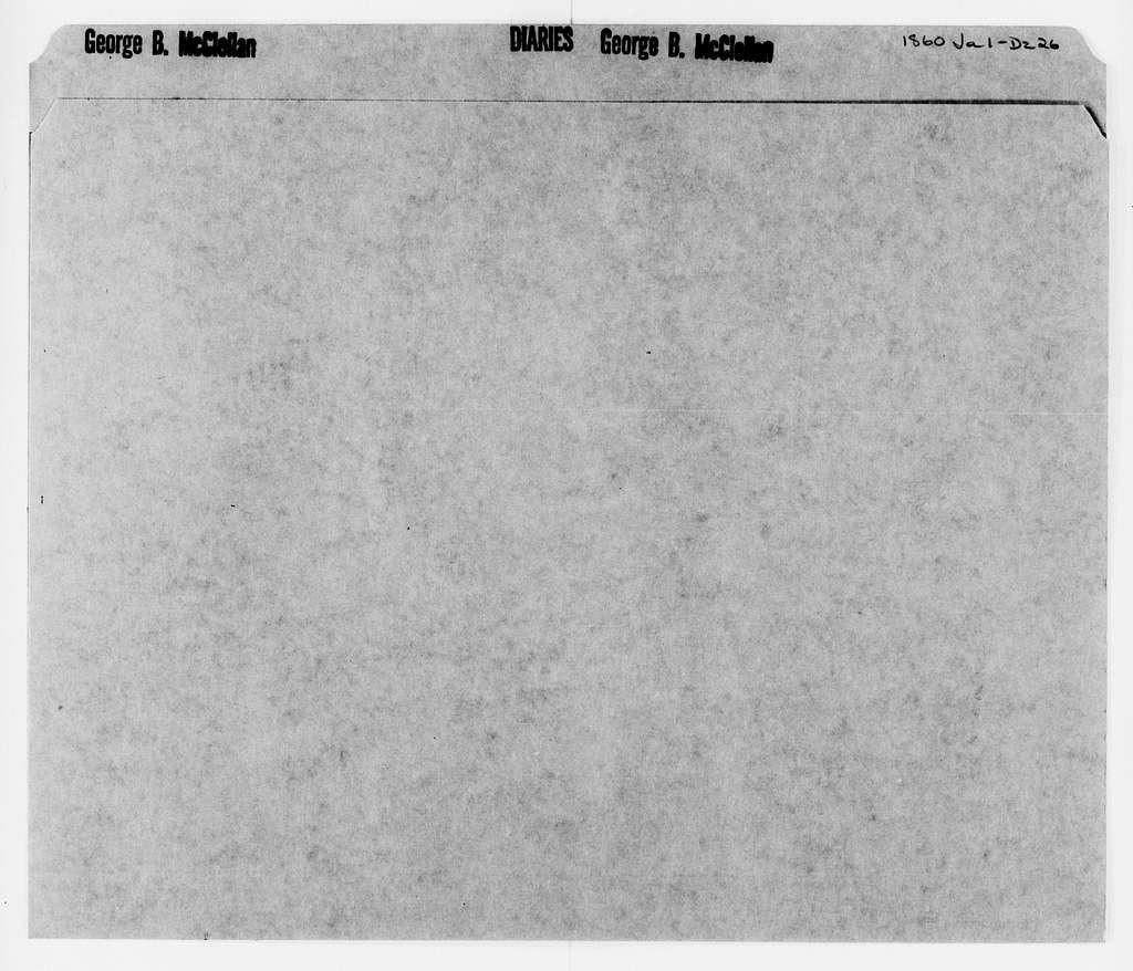 George Brinton McClellan Papers: Diaries, 1846-1884; McClellan, George B. (1826-1885); 1860, Jan. 1-Dec. 26