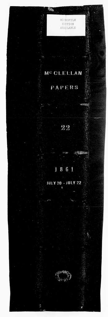 George Brinton McClellan Papers: Correspondence I, 1783-1888; 1861; July 20-22