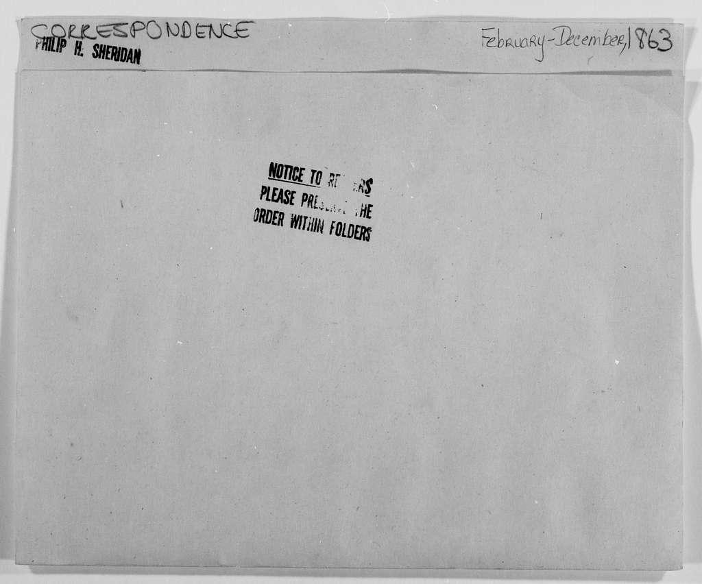 Philip Henry Sheridan Papers: General Correspondence, 1853-1888; 1863, Feb.-Dec