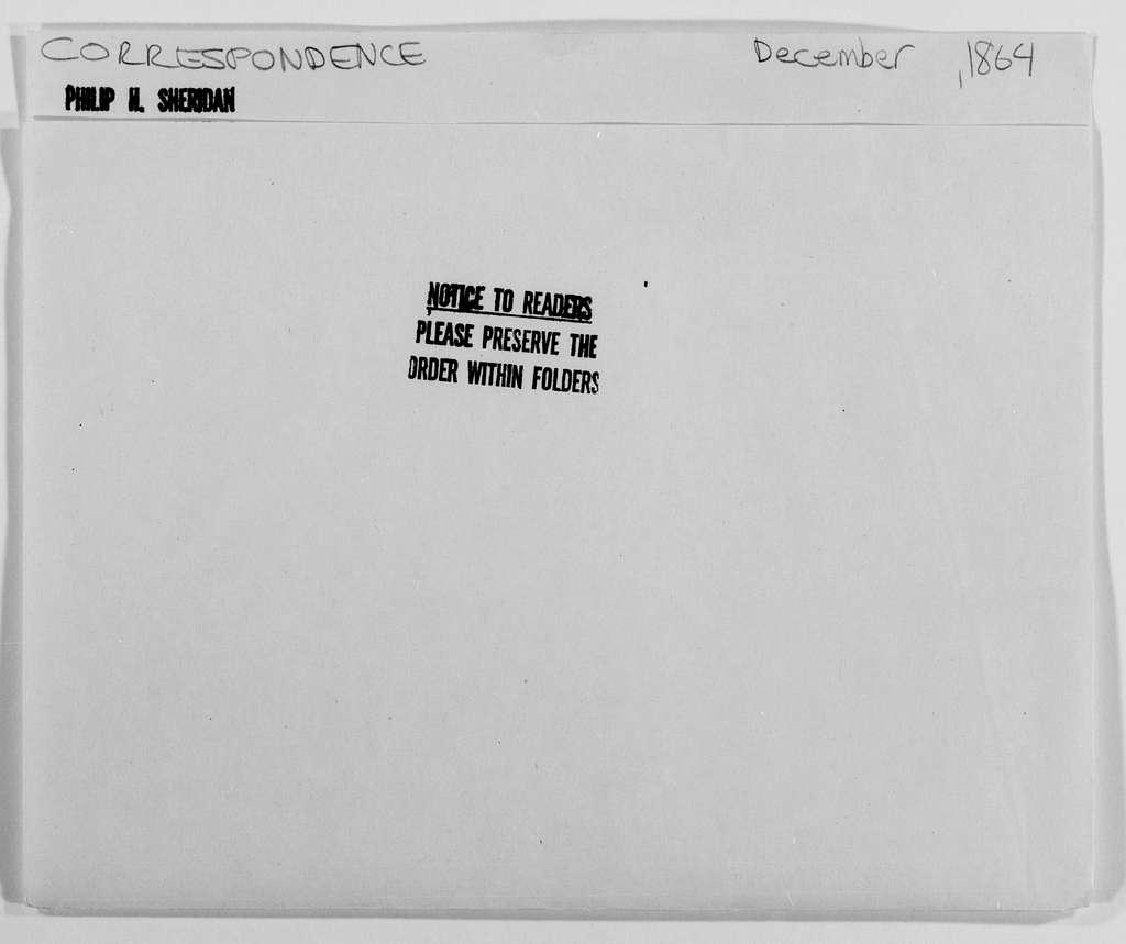 Philip Henry Sheridan Papers: General Correspondence, 1853-1888; 1864; Dec