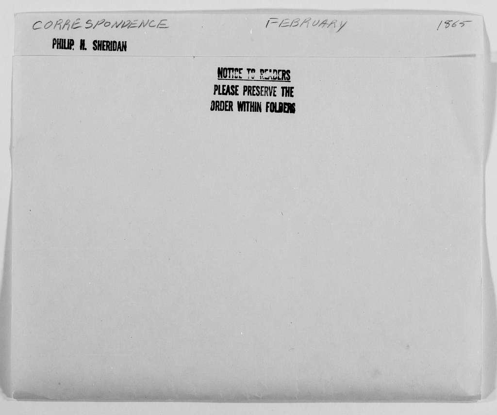 Philip Henry Sheridan Papers: General Correspondence, 1853-1888; 1865; Feb