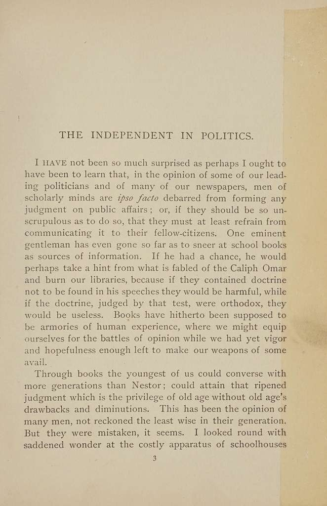 The independent in politics : an address delivered before the Reform Club of New York, April 13, 1888