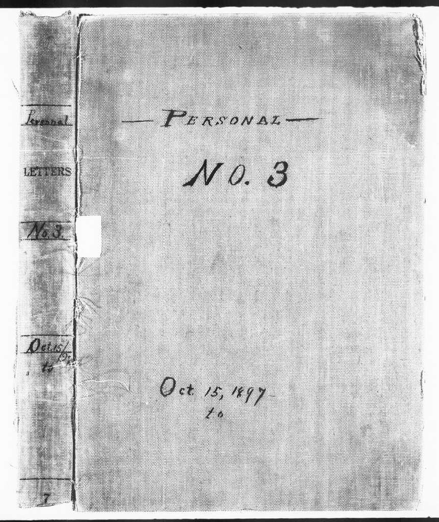 Theodore Roosevelt Papers: Series 2: Letterpress Copybooks, 1897-1916; Vol. 3, 1897, Oct. 15-Nov. 29