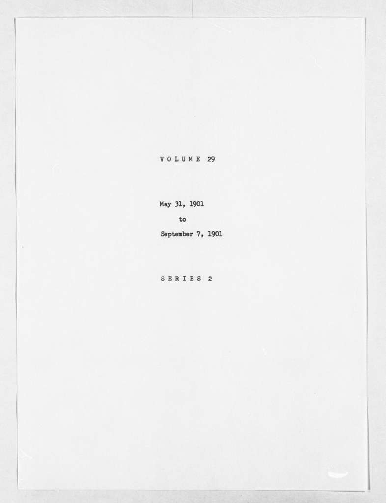Theodore Roosevelt Papers: Series 2: Letterpress Copybooks, 1897-1916; Vol. 29, 1901, May 31-Aug. 27