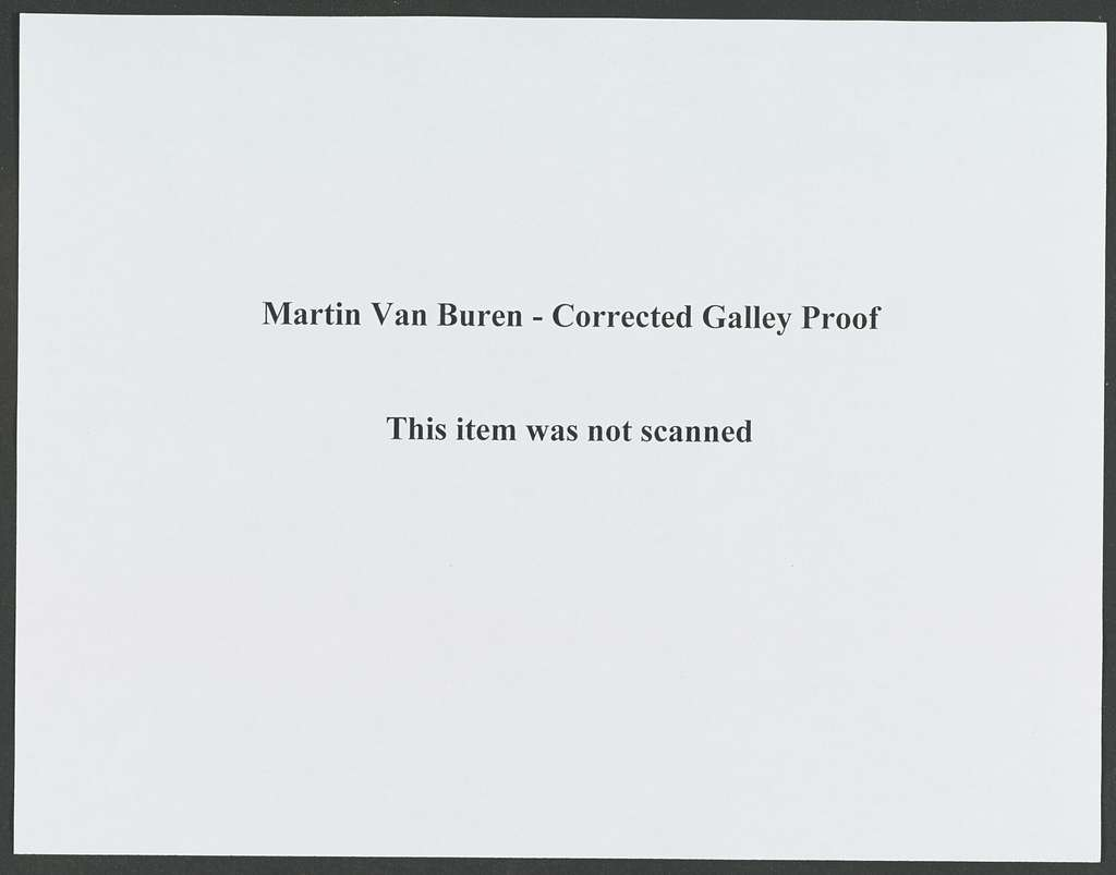 Martin Van Buren Papers: Series 7, Miscellany, 1814-1910; Corrected galley proof of the index to the Calendar of the Martin Van Buren Papers (1910)