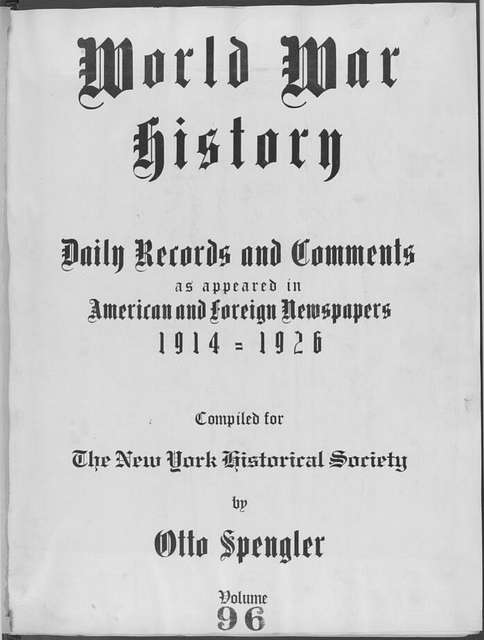 World War history : daily records and comments as appeared in American and foreign newspapers, 1914-1926 (New York), August 2, 1915, (1915 August 2-6)