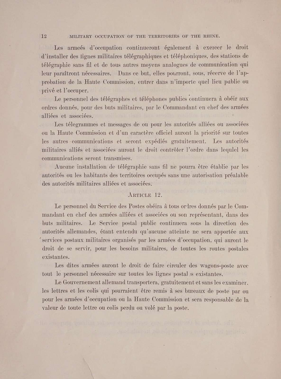 Military occupation of the territories of the Rhine. Message from the President of the United States transmitting an agreement between the United States, Belgium, the British empire, and France, of the one part, and Germany, of the other part, which was signed at Versailles, June 28, 1919, with regard to the military occupation of the territories of the Rhine ..
