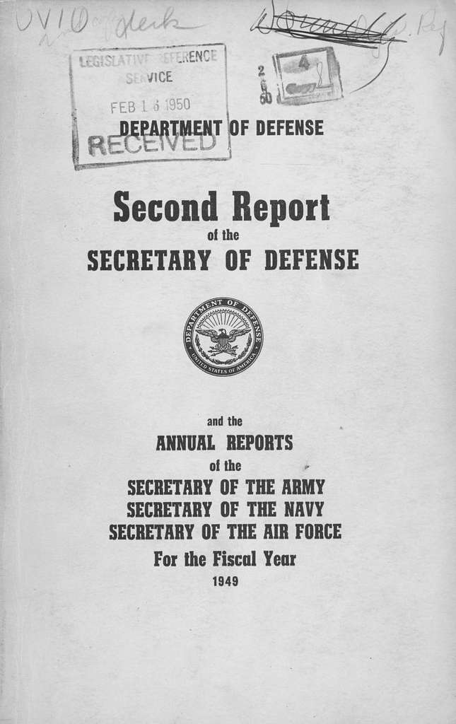 Report of the Secretary of Defense and the annual reports of the Secretary of the Army, Secretary of the Navy, Secretary of the Air Force for the fiscal year ..