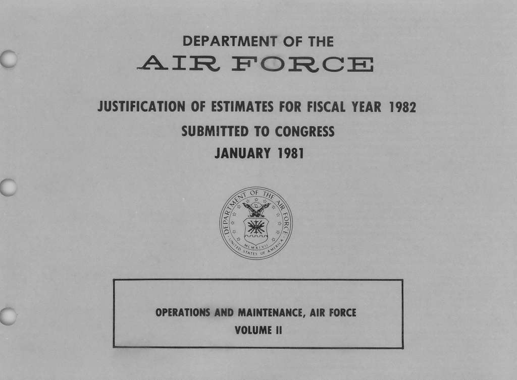 Department of the Air Force Justification of Estimates for Fiscal Year 1982, Operations and Maintenance, Air Force - Volume 2, Submitted to Congress January 1981