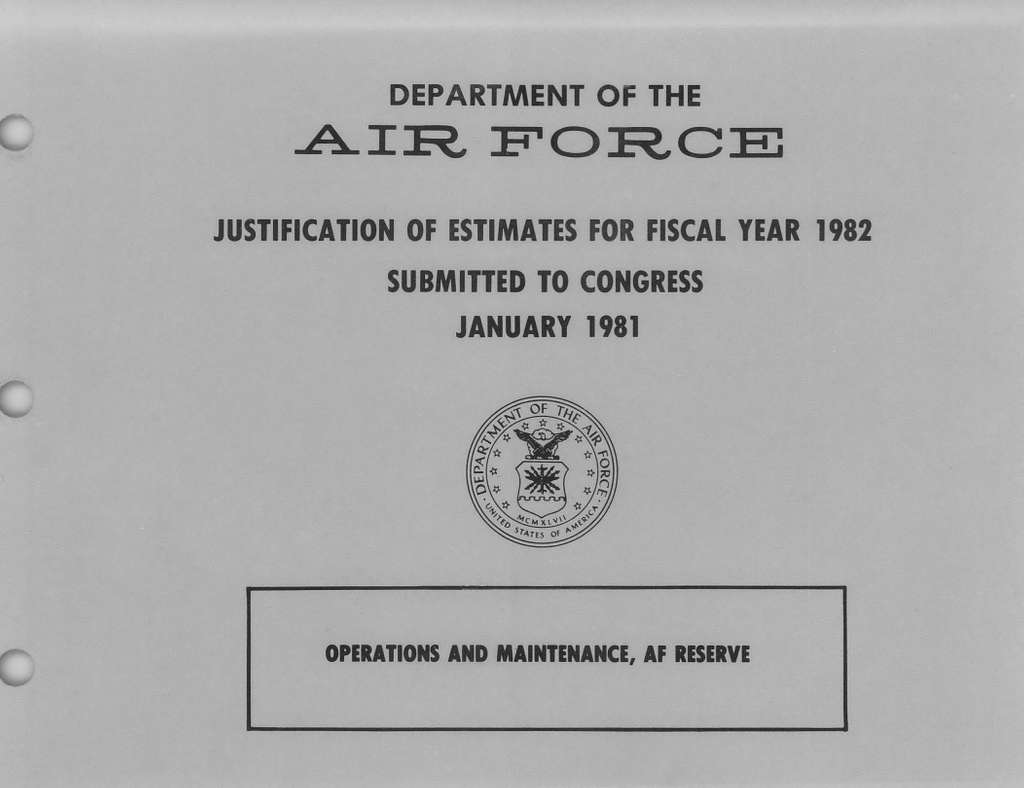 Department of the Air Force Justification of Estimates for Fiscal Year 1982, Operations and Maintenance, AF Reserve, Submitted to Congress January 1981