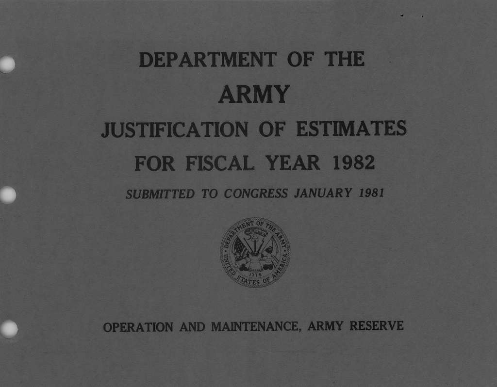 Department of the Army Justification of Estimates for Fiscal Year 1982, Operation and Maintenance, Army Reserve, Submitted to Congress January 1981