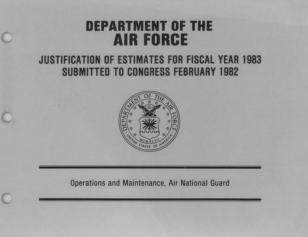 Department of the Air Force Justification of Estimates for Fiscal Year 1983, Operations and Maintenance, Air National Guard , Submitted to Congress February 1982