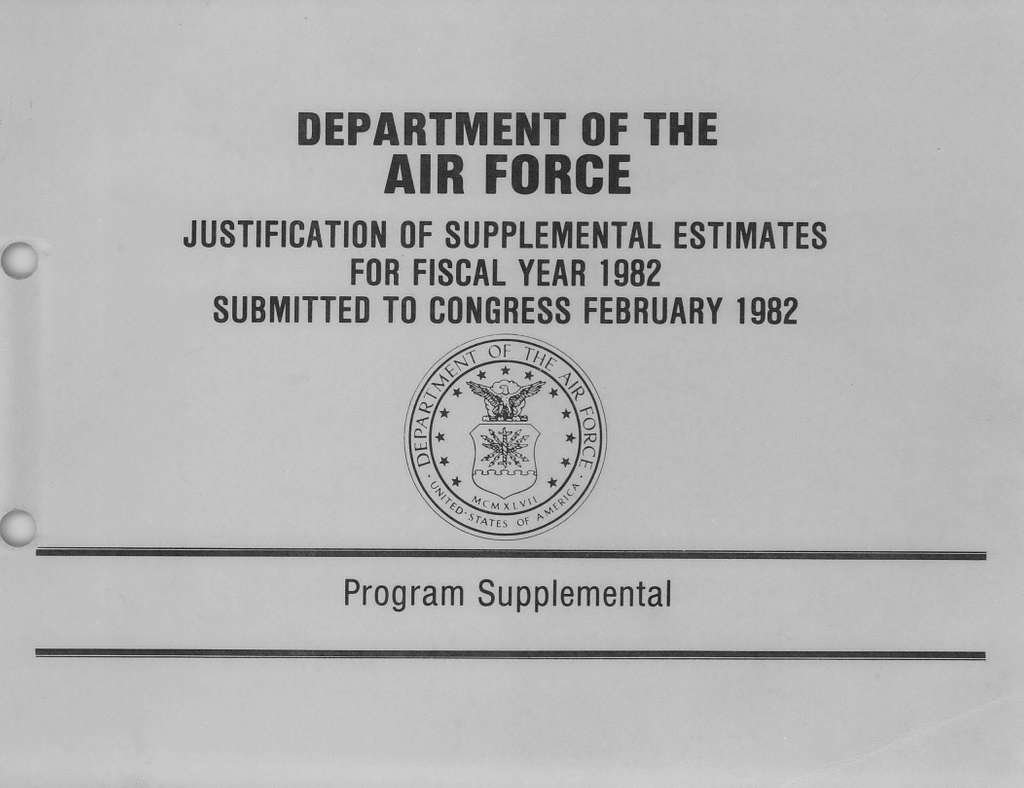 Department of the Air Force Justification of Supplemental Estimates for Fiscal Year 1982, Program Supplemental, Submitted to Congress February 1982