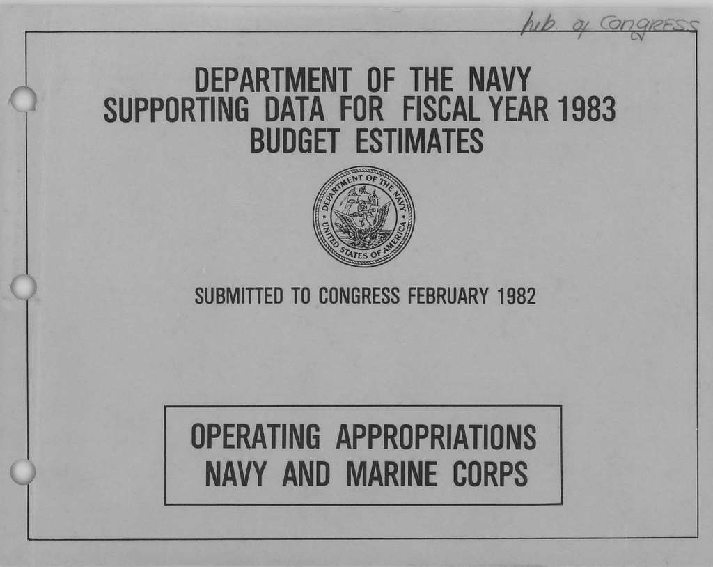 Department of the Navy Supporting Data for Fiscal Year 1983 Budget Estimates, Operating Appropriations Navy and Marine Corps, Submitted to Congress February 1982