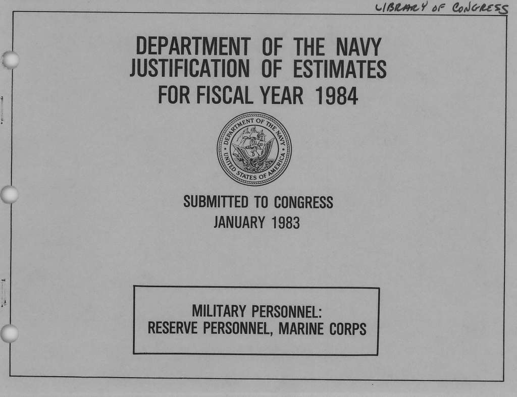 Department of the Navy Justification of Estimates for Fiscal Year 1984, Military Personnel: Reserve Personnel, Marine Corps, Submitted to Congress January 1983