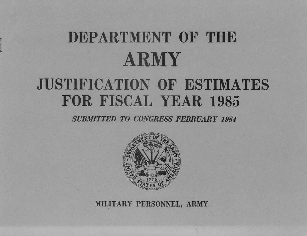 Department of the Army Justification of Estimates for Fiscal Year 1985, Military Personnel, Army, Submitted to Congress February 1984