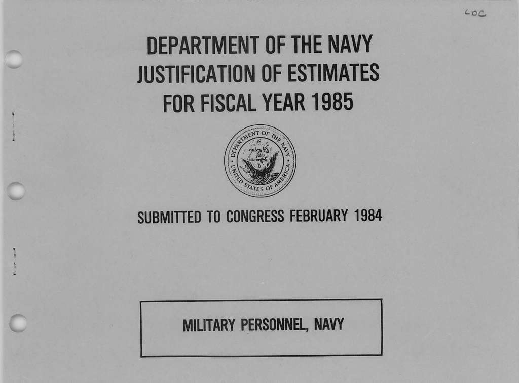 Department of the Navy Justification of the Estimates for Fiscal Year 1985, Military Personnel, Navy, Submitted to Congress February 1984