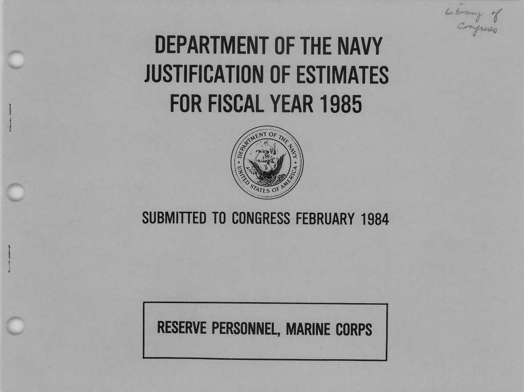 Department of the Navy Justification of the Estimates for Fiscal Year 1985, Reserve Personnel, Marine Corps, Submitted to Congress February 1984
