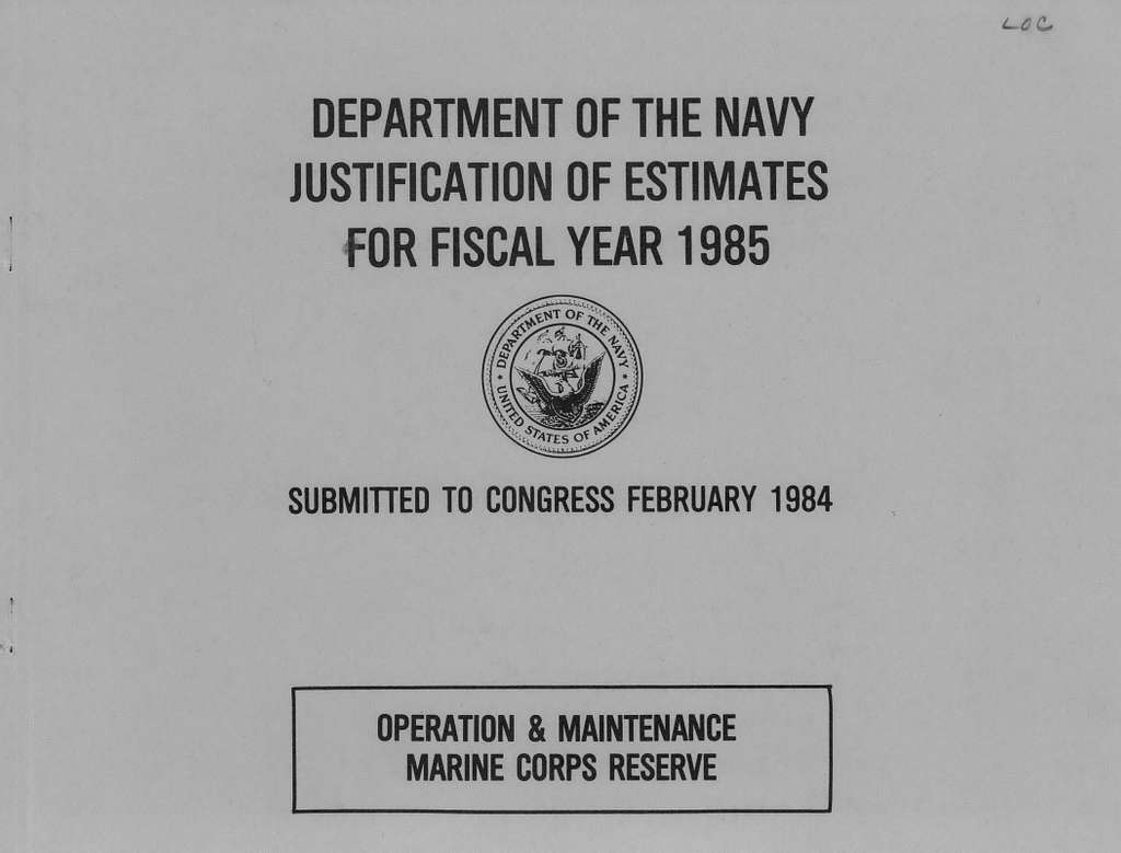 Department of the Navy Justification of the Estimates for Fiscal Year 1985, Operation and Maintenance, Marine Corps Reserve, Submitted to Congress February 1984