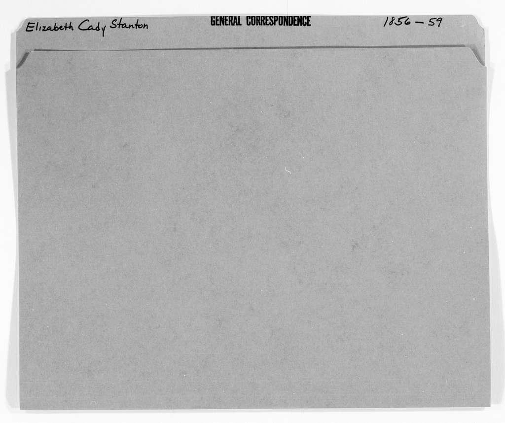 Elizabeth Cady Stanton Papers: General Correspondence, 1814-1928; 1856-1859