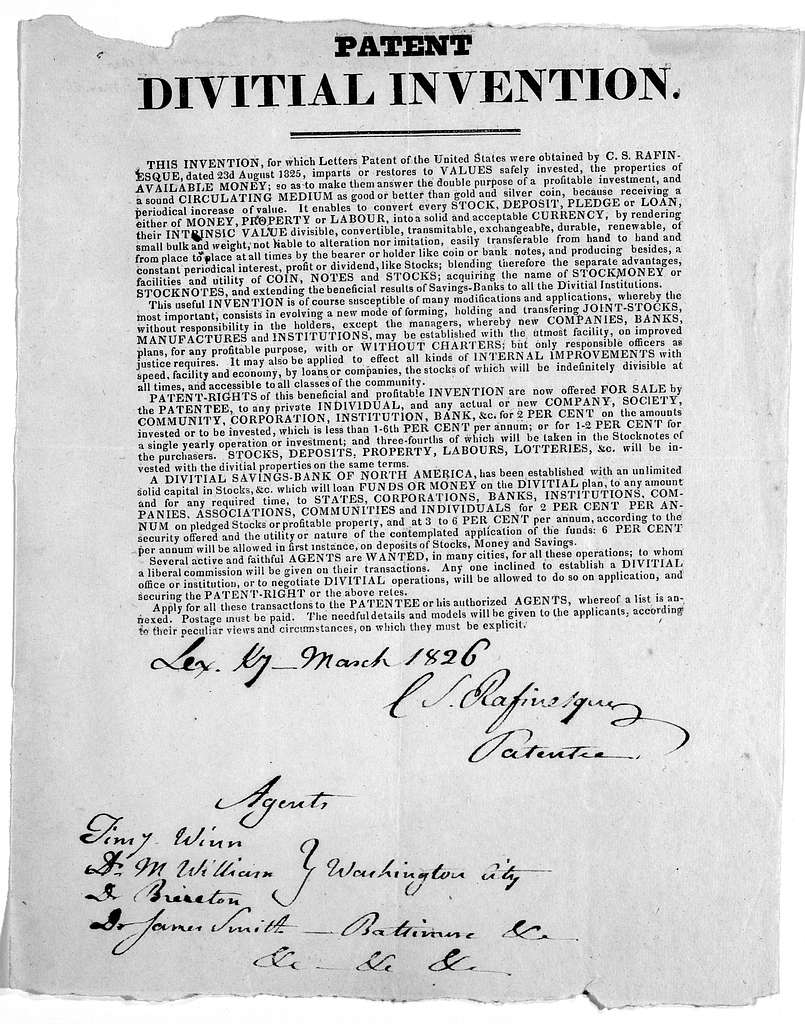 Patent divitial invention. This invention, for which letters patent of the United States were obtained by C. S. Rafinesque, dated 23d August, 1825, imparts or restores to values safely invested, the properties of available ... [Lexington? 1826].