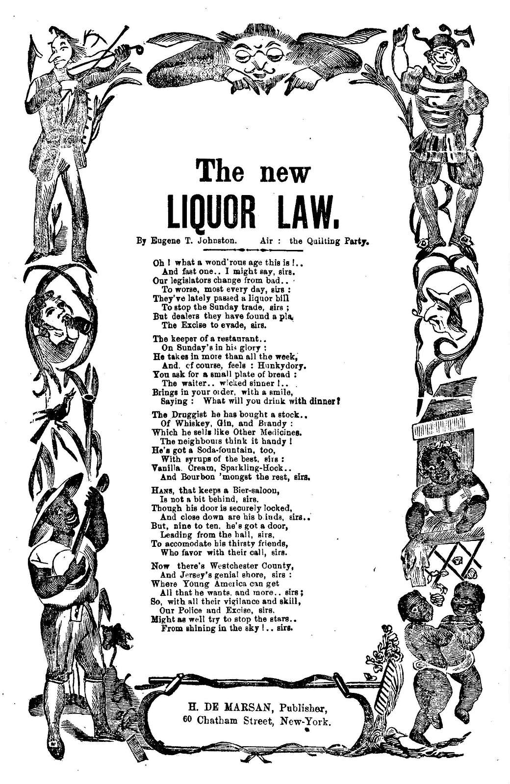 The new liquor law. By Eugene T. Johnston. Air: The quilting party. H. De Marsan, Publisher, 60 Chatham Street, N. Y