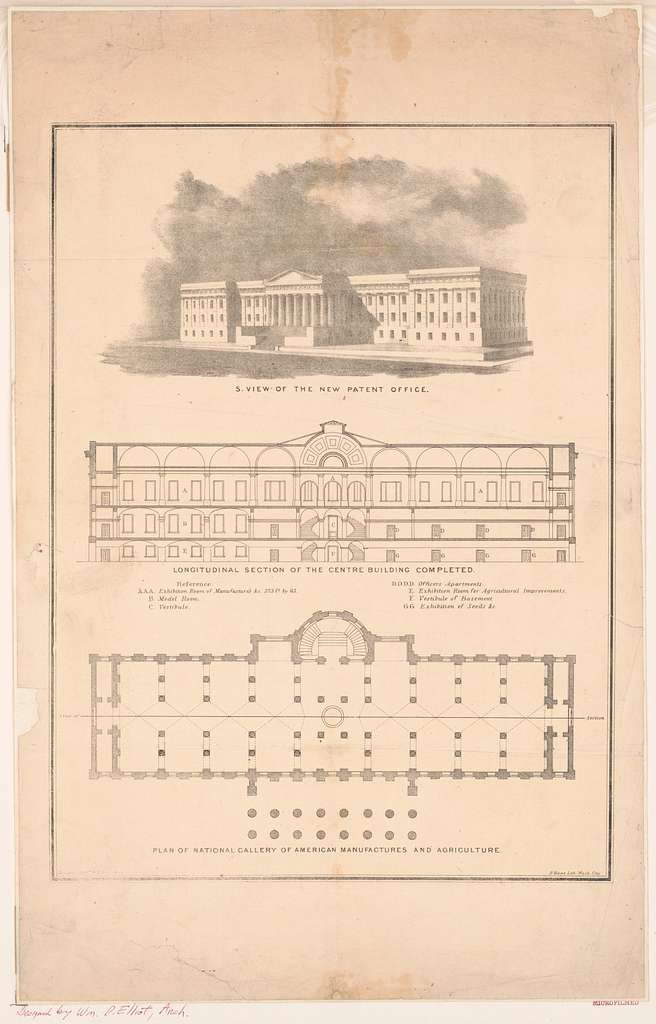 S. view of the new Patent Office. Logitudinal section of the centre building completed. Plan of national gallery of American manufacures and agriculture / designed by Wm. P. Elliot, Arch. ; P. Haas Lith., Wash. City.