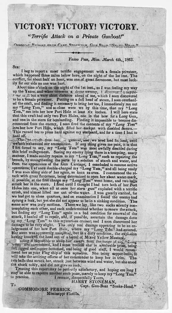 """Victory! Victory! Victory! """"Terrific Attack on a Private Gunboat!"""" Official report from Capt. Stoneman, Gun-Boat """"Shake Head"""". Yazoo Pass, Miss. March 4th, 1863."""