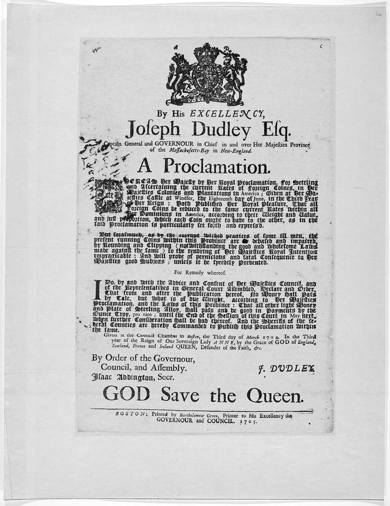 By His Excellency, Joseph Dudley, Esq. Captain general and governour in chief, in and over Her Majesties Province of the Massachusetts-Bay, &c. in New-England. A proclamation. Whereas Her Majesty by Her royal proclamation for settling and ascert