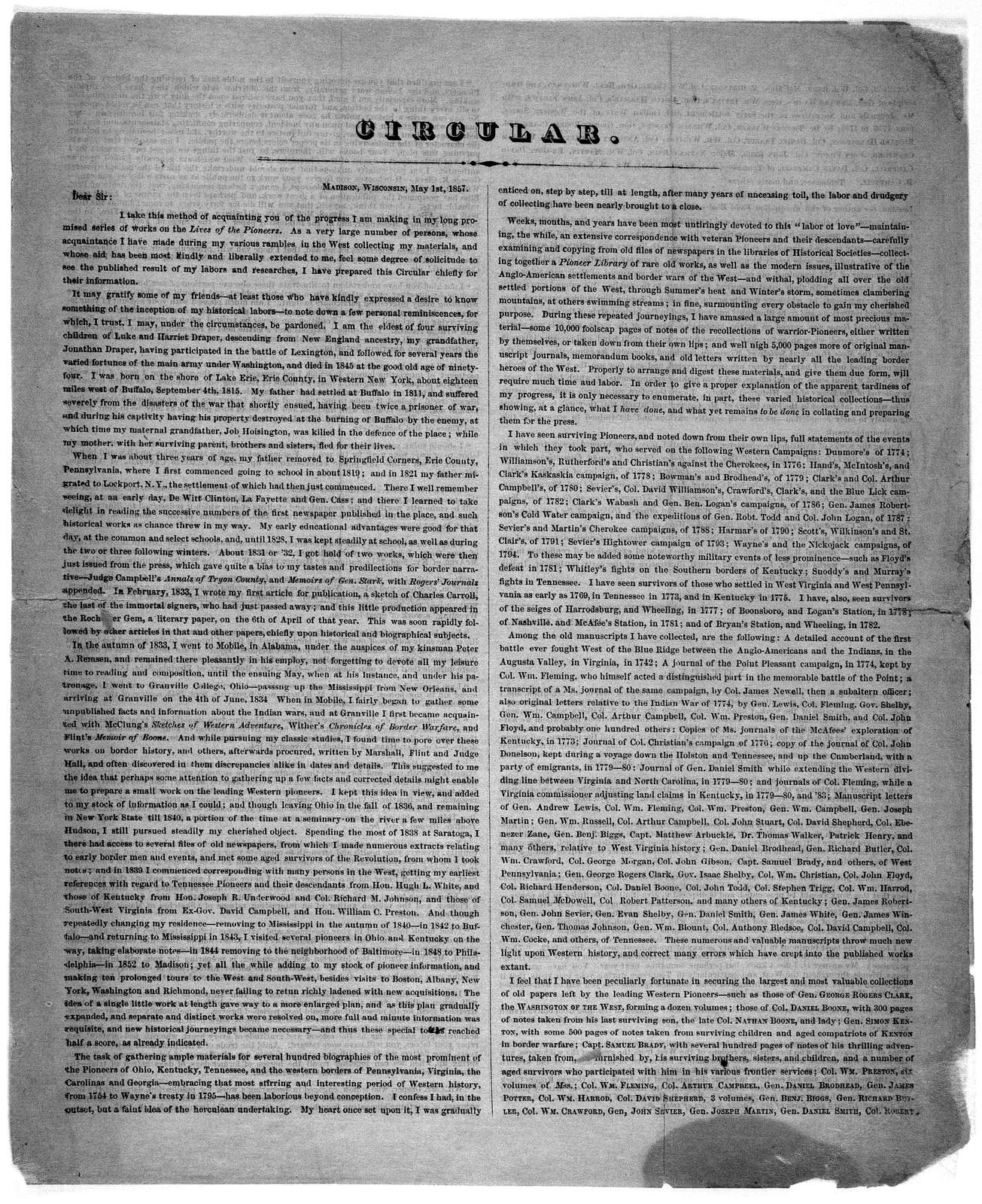 Circular. Dear Sir: I take this method of acquainting you of the progress I am making in my long promised series of works on the Lives of the pioneers .... Madison, Wisconsin, May 1st, 1857.