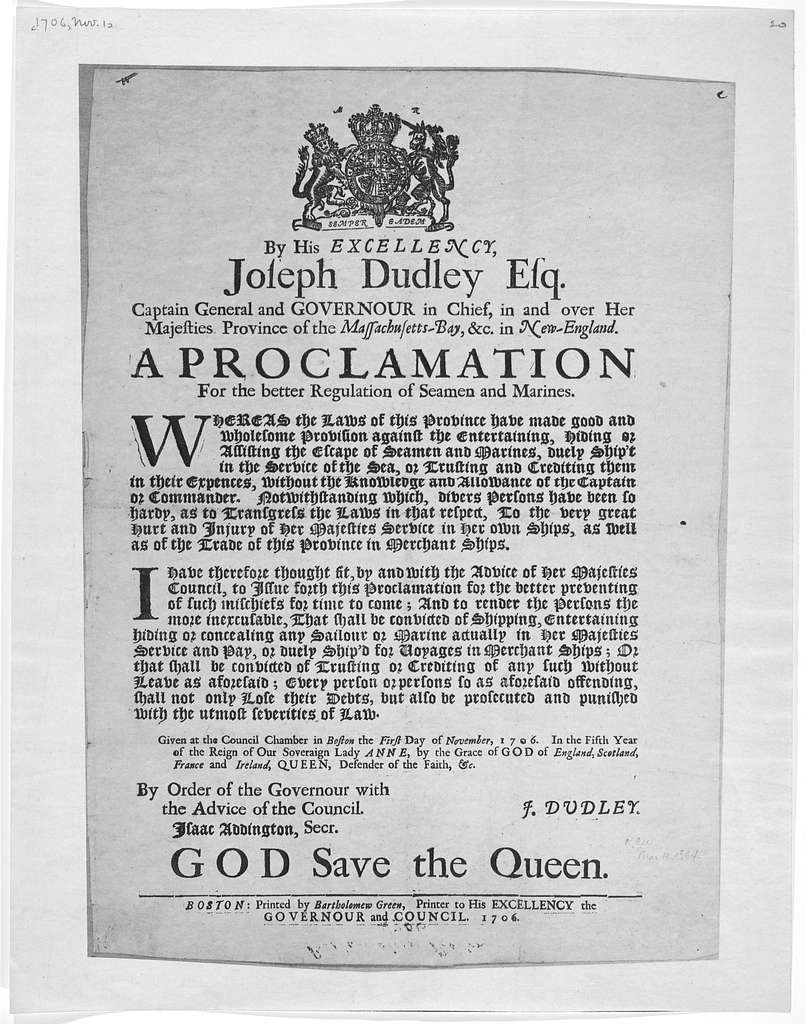 By his Excellency, Joseph Dudley, Esq. Captain general and governour in chief, in and over Her Majesties Province of Massachusetts-Bay, &c. in New-England. A proclamation for the better regulation of seamen and marines … Boston. Printed by Barth
