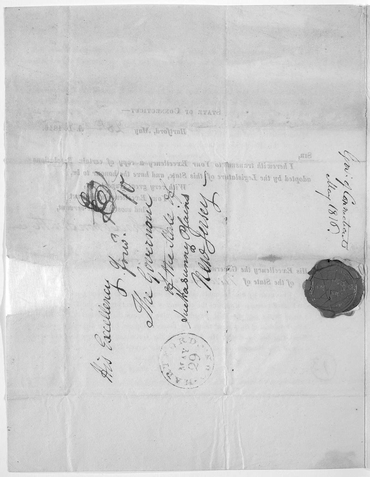 State of Connecticut. Hartford May [28th] A. D. 1816. Sir. I herewith transmit to your Excellency a copy of certain resolutions adopted by the Legislature of this state, and have the honour to be with very great respect Sir, Your excellency's ob