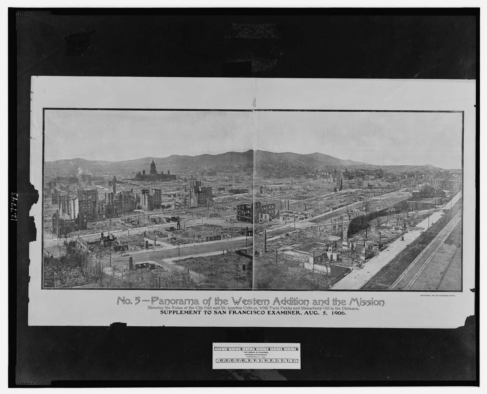No. 5, Panorama of the western addition and the Mission, showing the ruins of the City Hall and St. Ignatius College, with Twin Peaks and Strawberry Hill in the distance. Supplement to San Francisco Examiner, Aug. 5, 1906.