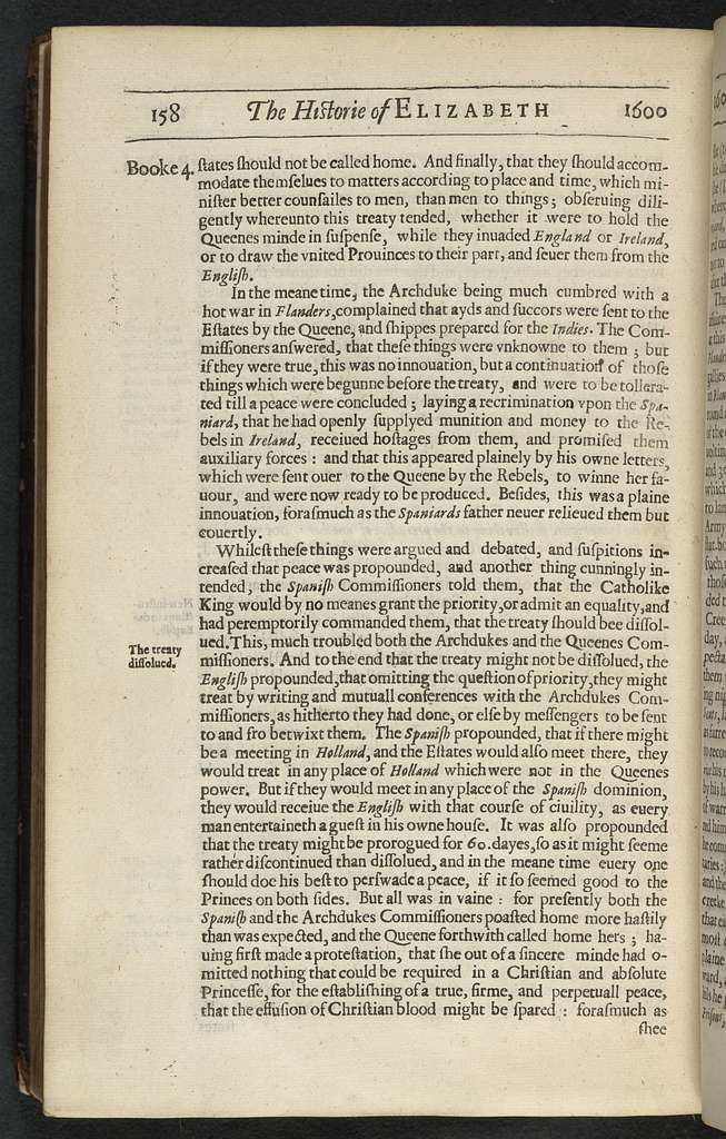 The historie of the most renowned and victorious Princesse Elizabeth, late queen of England. Contayning all the important and remarkeable passages of state both at home and abroad, during her long and prosperous raigne. Composed by way of annals. Neuer heretofore so faithfully and fully published in English.
