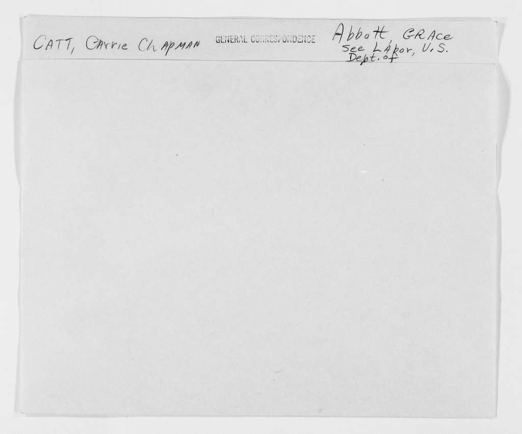 Carrie Chapman Catt Papers: General Correspondence, circa 1890-1947; Abbott, Grace